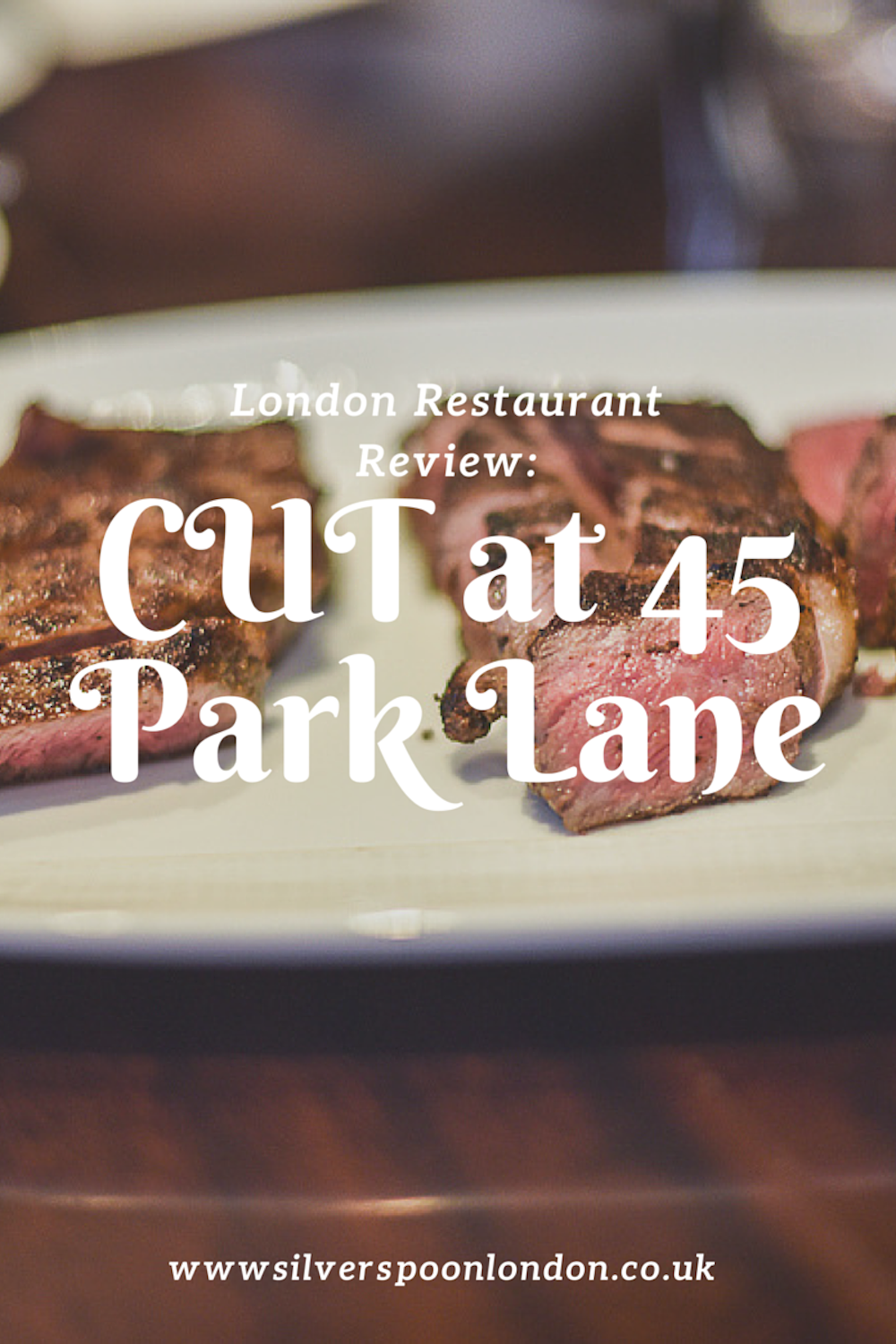 Restaurant Review: CUT at 45 Park Lane