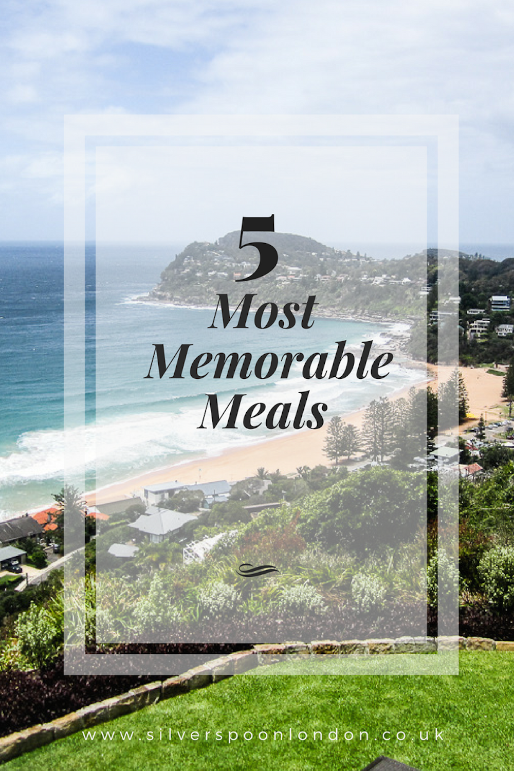 5 Most Memorable Meals