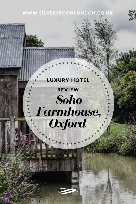 Luxury Hotel Review: Soho Farmhouse