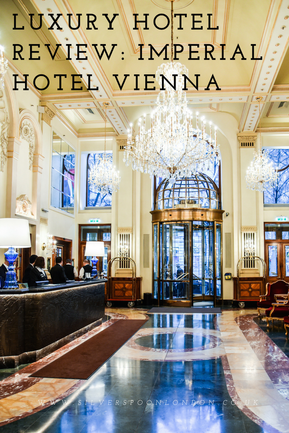 Luxury Hotel Review Imperial Hotel Vienna Silverspoon London
